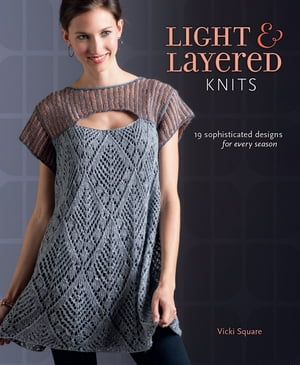 Light and Layered Knits 23 Sophisticated Designs for Every Season