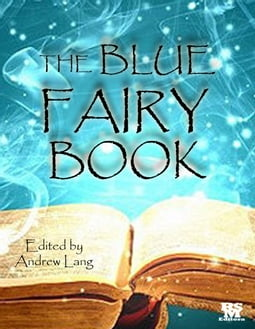 The Blue Fairy Book - Illustrated