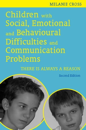 Children with Social,  Emotional and Behavioural Difficulties and Communication Problems There is Always a Reason