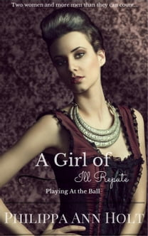 Playing At the Ball: A Girl of Ill Repute, Book 8