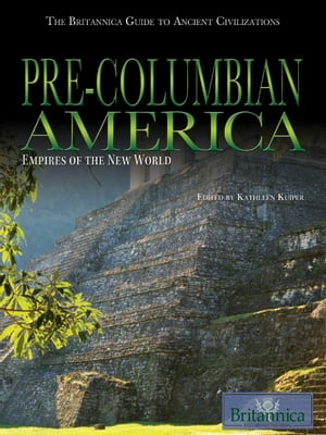 Pre-Columbian America Empires of the New World