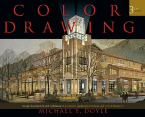 Color Drawing Design Drawing Skills and Techniques for Architects,  Landscape Architects,  and Interior Designers