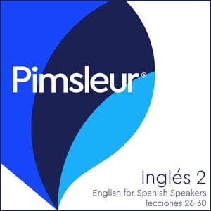 Pimsleur English for Spanish Speakers Level 2 Lessons 26-30