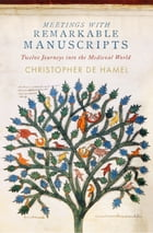 Meetings with Remarkable Manuscripts Cover Image