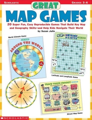 Great Map Games: 20 Super Fun, Easy Reproducible Games That Build Key Map and Geography Skills-and H
