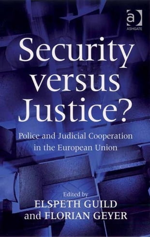 Security versus Justice?: Police and Judicial Coorperation in the European Union.