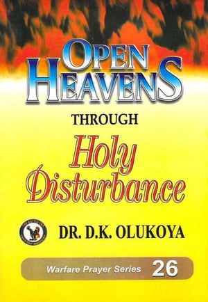 Open Heavens through Holy Disturbance