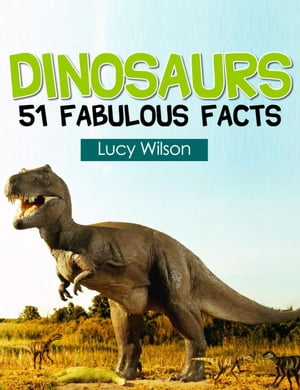 Dinosaurs: 51 Fabulous Facts 51 Fabulous Facts,  #2