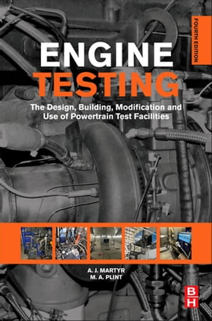 Engine Testing The Design,  Building,  Modification and Use of Powertrain Test Facilities