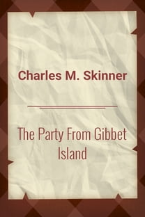 The Party From Gibbet Island