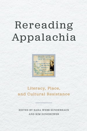 Rereading Appalachia Literacy,  Place,  and Cultural Resistance