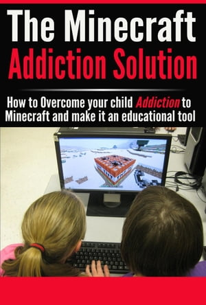 The Minecraft Addiction Solution Video Game Addiction,  #1