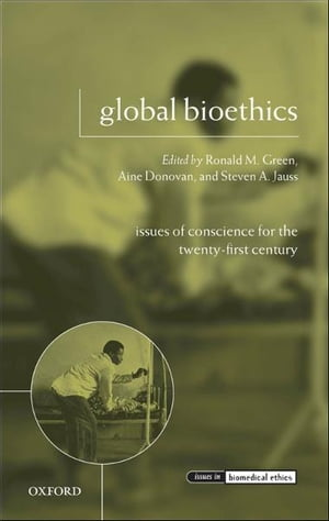 Global Bioethics Issues of Conscience for the Twenty-First Century