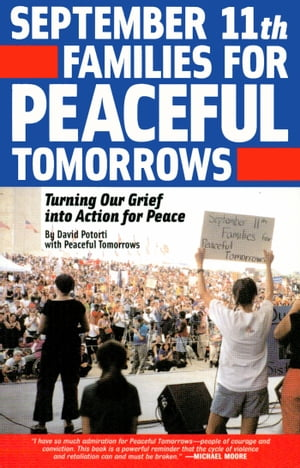 September 11th Families for Peaceful Tomorrows Turning Tragedy into Hope for a Better World