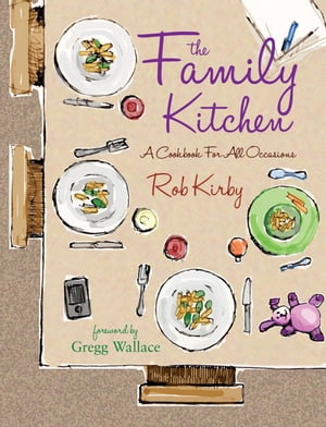 The Family Kitchen A cookbook for all occasions