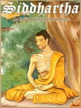 Hermann Hesse - SIDDHARTHA: An Indian Tale (Illustrated and Free Audiobook Link)