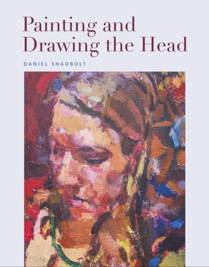 Painting and Drawing the Head