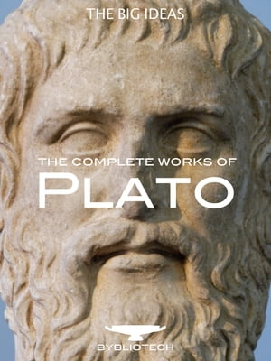The Complete Plato The Republic,  The Apology,  The Symposium and many more.