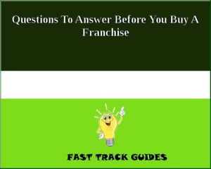 Questions To Answer Before You Buy A Franchise