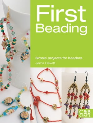 First Beading Simple Projects for Beaders