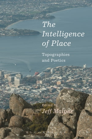 The Intelligence of Place Topographies and Poetics