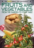 online magazine -  Fruits and Vegetables: From the Garden to Your Table