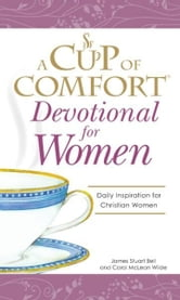 James Stuart Bell - Cup of Comfort Devotional for Women: A daily reminder of faith for Christian women by Christian Women