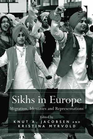 Sikhs in Europe Migration,  Identities and Representations