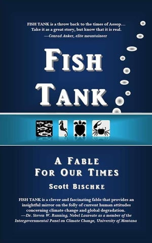 FISH TANK A Fable for Our Times