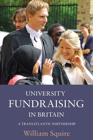 University Fundraising in Britain A Transatlantic Partnership
