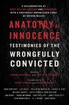 Anatomy of Innocence: Testimonies of the Wrongfully Convicted Cover Image