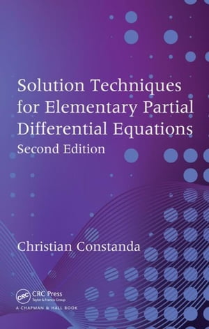Solution Techniques for Elementary Partial Differential Equations,  Second Edition
