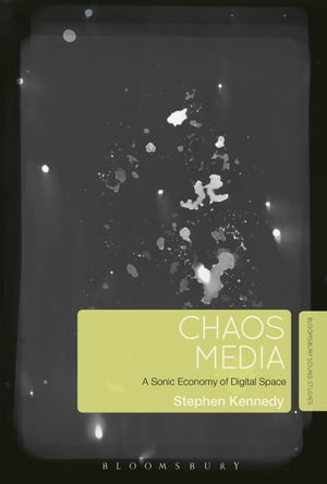 Chaos Media A Sonic Economy of Digital Space