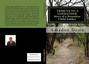 Tribute To a Godfather. Story of a Rwandese Child Soldier