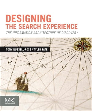 Designing the Search Experience The Information Architecture of Discovery