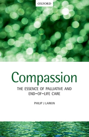 Compassion The Essence of Palliative and End-of-Life Care