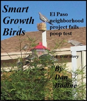 Smart Growth Birds: El Paso neighborhood project fails poop test