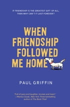 When Friendship Followed Me Home Cover Image