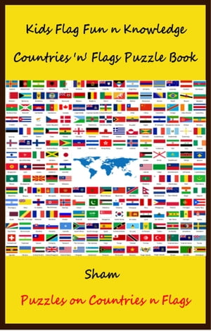 Kids Flag Fun n Knowledge: Countries 'n' Flags Puzzle Book