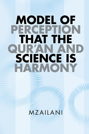 MODEL OF PERCEPTION THAT THE QUR'AN AND SCIENCE IS HARMONY