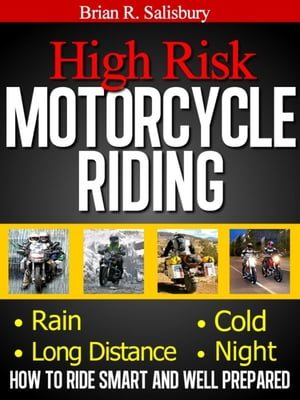 High Risk Motorcycle Riding -- How to Ride Smart and Well Prepared Motorcycles,  Motorcycling and Motorcycle Gear,  #1