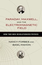 Faraday, Maxwell, and the Electromagnetic Field Cover Image