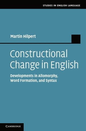 Constructional Change in English Developments in Allomorphy,  Word Formation,  and Syntax