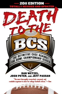 Death to the BCS: Totally Revised and Updated