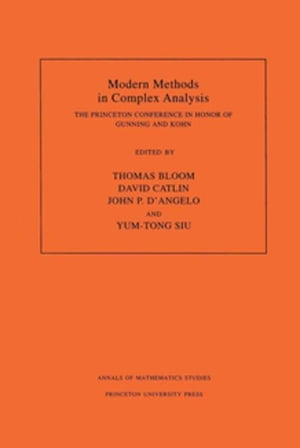 Modern Methods in Complex Analysis (AM-137): The Princeton Conference in Honor of Gunning and Kohn. (AM-137)