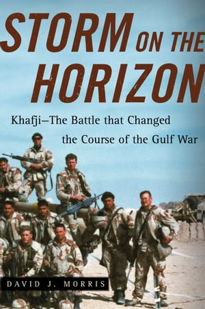 Storm on the Horizon Khafji--The Battle that Changed the Course of the Gulf War