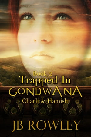 Trapped in Gondwana: Charlie & Hamish Trapped in Gondwana,  #2