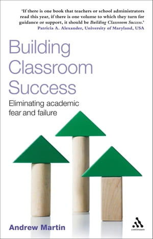 Building Classroom Success Eliminating Academic Fear and Failure
