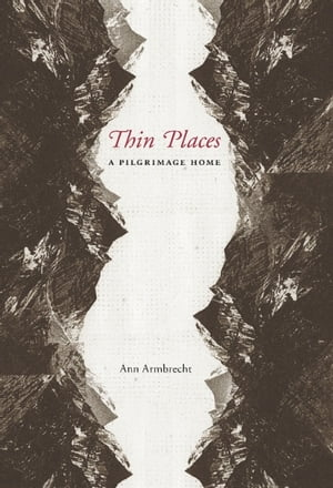 Thin Places A Pilgrimage Home