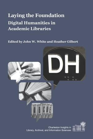 Laying the Foundation Digital Humanities in Academic Libraries
